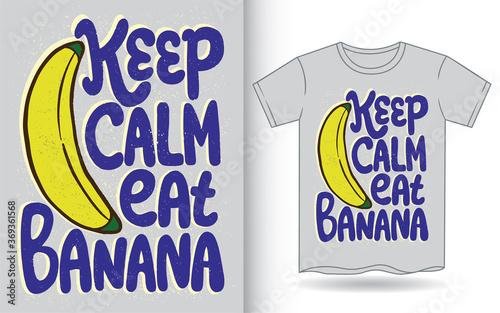 Keep calm eat banana hand drawn lettering art for t shirt фототапет