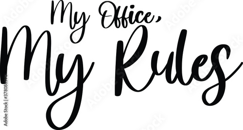 Fotografie, Obraz My Office, My Rules Typography Black Color Text On White Background