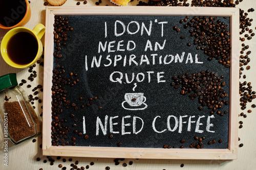 Obraz na plátně I don't need an inspirational quote, i need coffee
