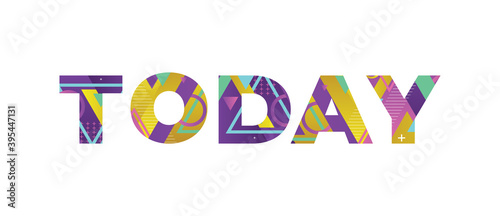 Fotografija Today Concept Retro Colorful Word Art Illustration