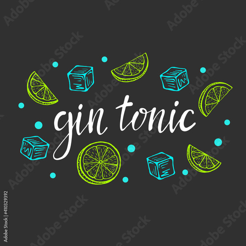 Fotografie, Obraz Lettering Gin tonic, classic cocktail hand drawn vector illustration with ice and a slice of lime, for cocktail cards