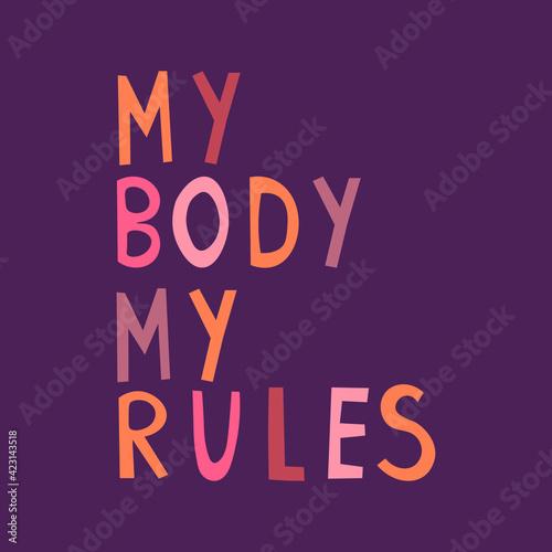 Fototapeta My body my rules lettering phrase