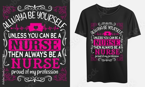 Fotografia Always be yourself unless you can be a nurse then always be a nurse proud of my