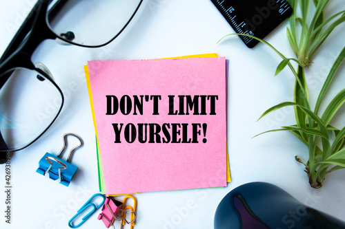 Text sign showing DO NOT LIMIT YOURSELF Fototapeta