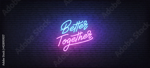 Photo Better Together neon sign