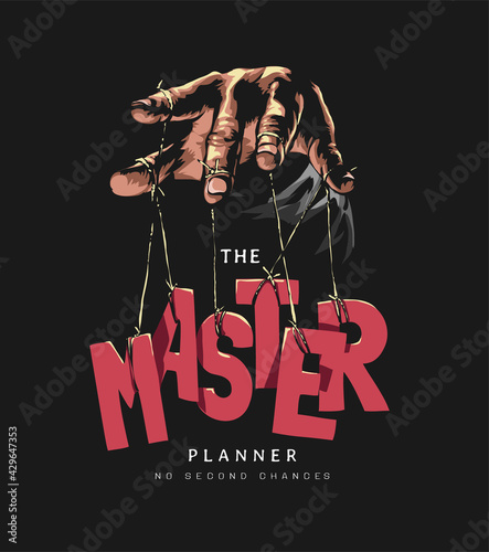 Fotografie, Obraz the master planner graphic slogan with hand puppet strings letters vector illust