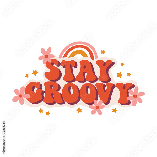 Fotografie, Obraz Seventies retro slogan Stay Groovy, with hippie flowers, daisies, with rainbow and stars