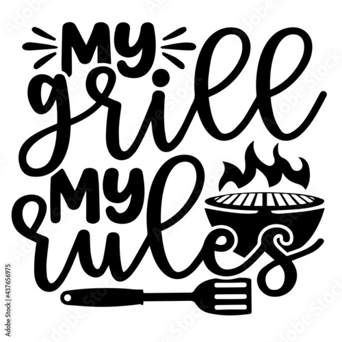 Fotografie, Obraz my grill my rules logo inspirational positive quotes, motivational, typography,