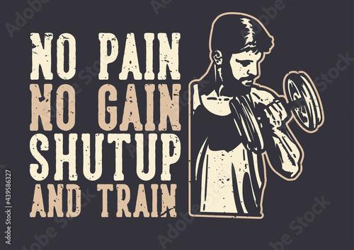t-shirt design slogan typography no pain no gain with with body builder man doin Fototapeta