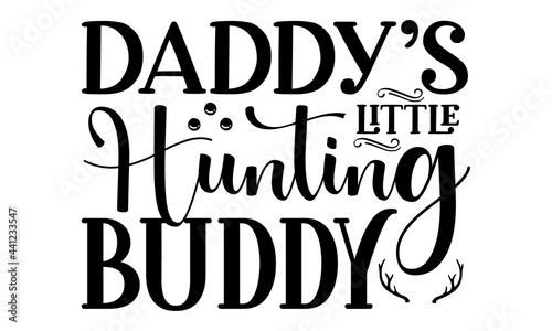 Canvas Print daddy s little hunting buddy, Vector Concept for shirt, label, print, stamp, Out