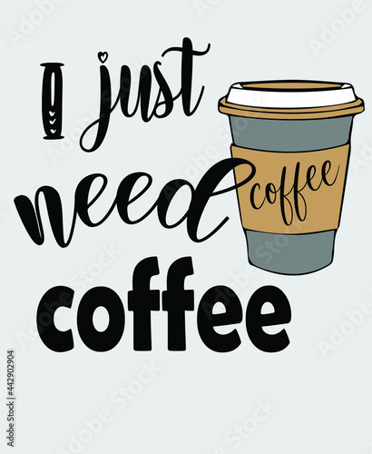 Tablou Canvas I just need coffee vector t-shirt design