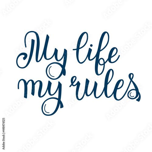 Fototapeta My life my rules calligraphy