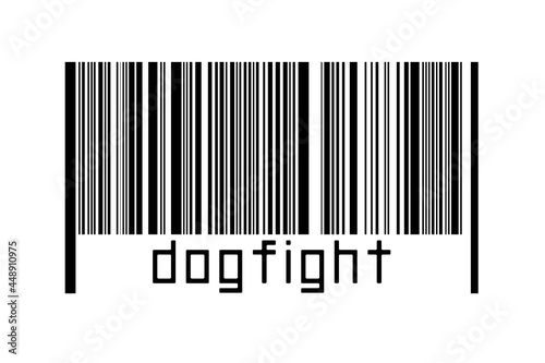 Barcode on white background with inscription dogfight below Fotobehang