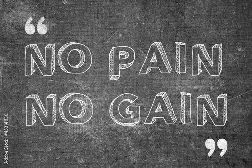 Fotografia No Pain No Gain quote design using chalk writing style on a black board