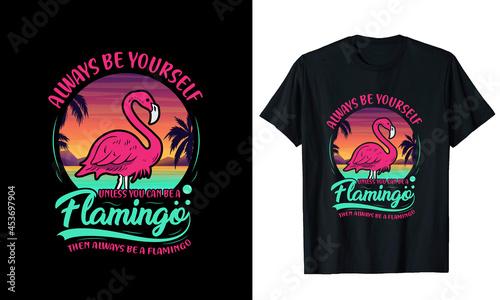 Obraz na płótnie Always be yourself Flamingo Quotes T-shirt Design Vector Illustrations