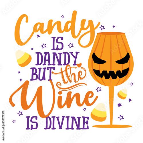 Billede på lærred Candy is dandy, but the wine is divine - Phrase for Halloween Cheers