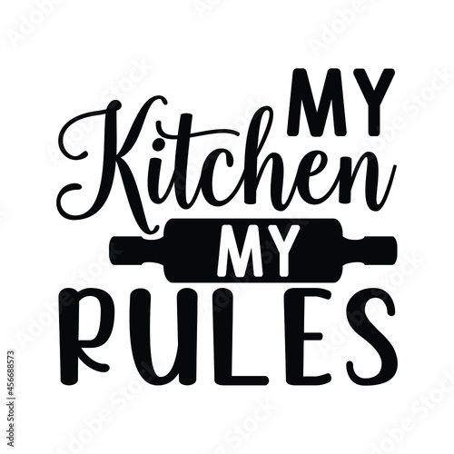 Fotografie, Obraz my kitchen my rules