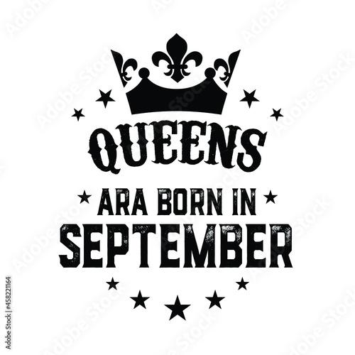 Fotografie, Obraz queens are born in September t shirt design vector