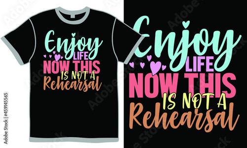 Photo enjoy life now this is not a rehearsal, heart love, quotes about life, inspirati