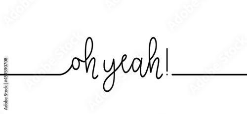 Canvastavla Cartoon slogan oh yeah !  I feel good icon