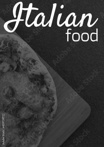 Composition of italian food text and black and white fresh pizza on gray background