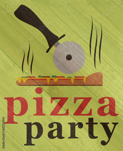 Pizza party sign on wood grain texture #462556961