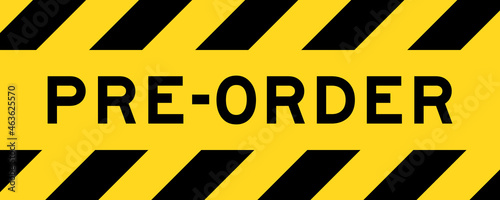 Fotografia, Obraz Yellow and black color with line striped label banner with word pre order